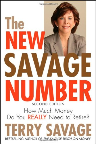 The New Savage Number: How Much Money Do You Really Need to Retire - Terry Savage
