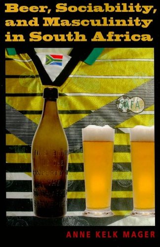 Beer, Sociability, and Masculinity in South Africa (African Systems of Thought) - Anne Kelk Mager