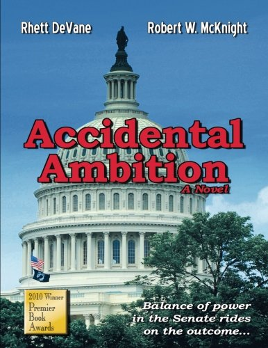 Accidental Ambition - Robert McKnight; Rhett Devane