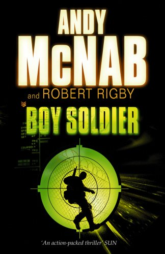 Boy Soldier. Andy McNab and Robert Rigby - Andy McNab