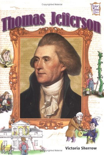 Thomas Jefferson (History Maker Bios (Lerner)) - Victoria Sherrow
