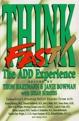 Think Fast: The ADD Experience - Thom Hartmann, Janie Bowman