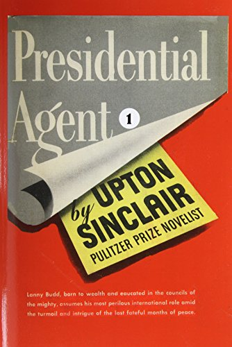 Presidential Agent I. (World's End) - Upton Sinclair