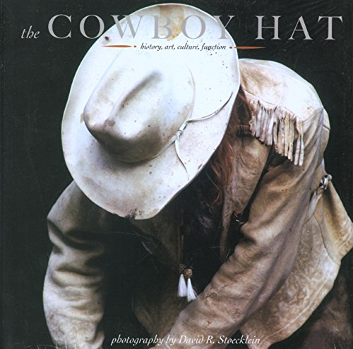 Cowboy Hat: History, Art, Culture, Function (Cowboy Gear) - David R. Stoecklein