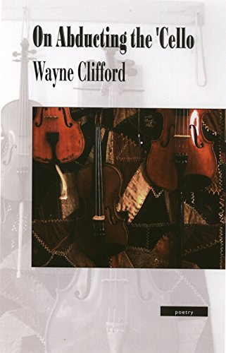 On Abducting the 'Cello - Wayne Clifford