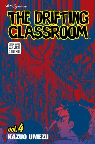 The Drifting Classroom, Vol. 4 - Kazuo Umezu