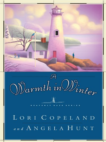 A Warmth in Winter (Heavenly Daze) - Lori Copeland