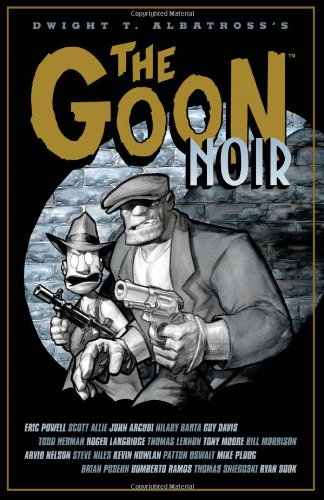 The Goon: Noir (Goon (Numbered)) - Patton Oswalt; Steve Niles; Others; Thomas Lennon; Eric Powell; Mark Farmer; Ryan Sook