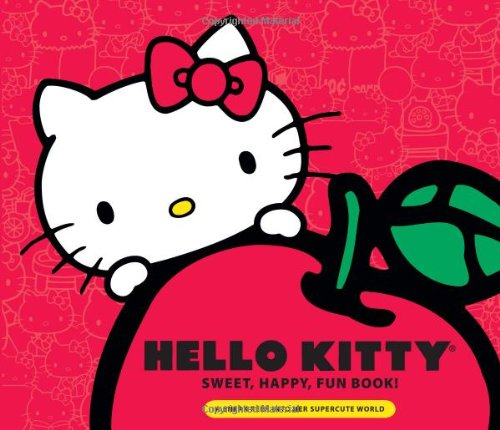Hello Kitty Sweet, Happy, Fun Book!: A Sneak Peek Into Her Supercute World - Marie Moss