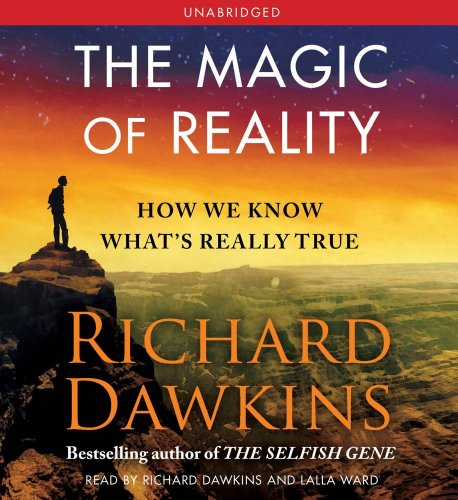The Magic of Reality: How We Know What's Really True - Richard Dawkins