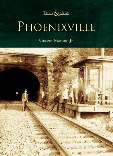 Phoenixville  (PA)   (Then and Now) - Jr. Vince Martino