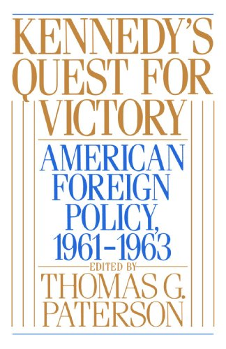 Kennedy's Quest for Victory: American Foreign Policy, 1961-1963 - Thomas G. Paterson