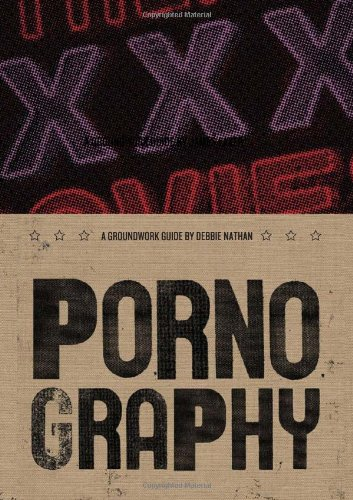 Pornography (Groundwork Guides) - Debbie Nathan