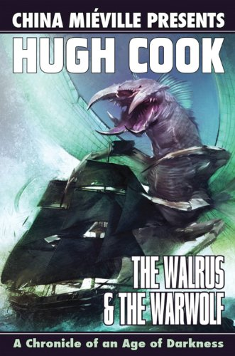 The Walrus  &  The Warwolf (Planet Stories (Paizo Publishing)) - Hugh Cook; China Mieville