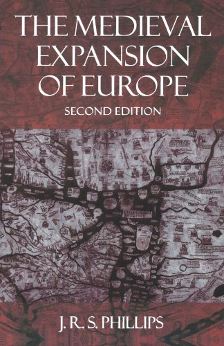 The Medieval Expansion of Europe (Clarendon Paperbacks) - J. R. S. Phillips