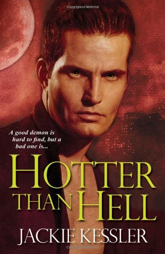 Hotter than Hell (Hell on Earth, Book 3) - Jackie Kessler