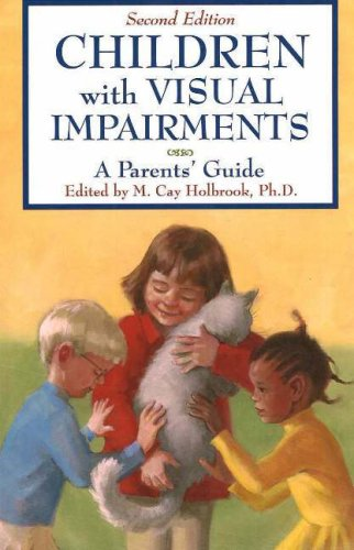 Children With Visual Impairments: A Guide for Parents - M. Cay Holbrook