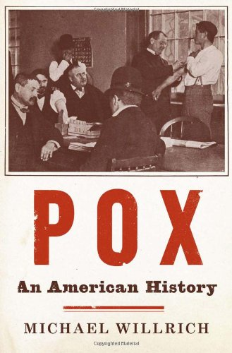 Pox: An American History (Penguin History of American Life) - Michael Willrich