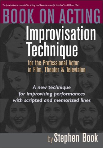 Book on Acting: Improvisation Technique for the Professional Actor in Film, Theater, and Television - Stephen Book