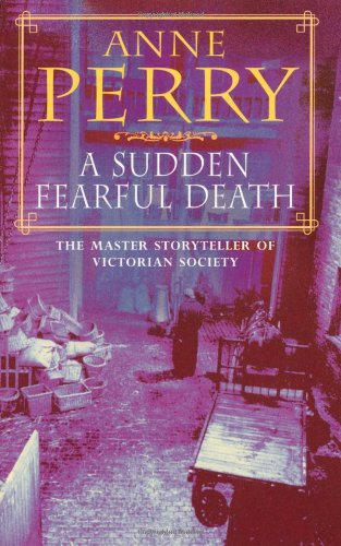 A Sudden Fearful Death - Anne Perry