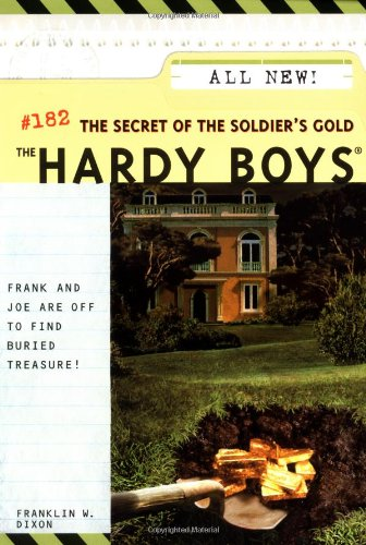 The Secret of the Soldier's Gold (Hardy Boys, No. 182) - Franklin W. Dixon