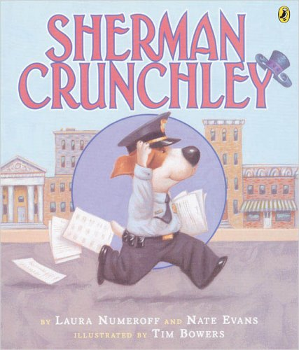 Sherman Crunchley - Laura Numeroff; Nate Evans