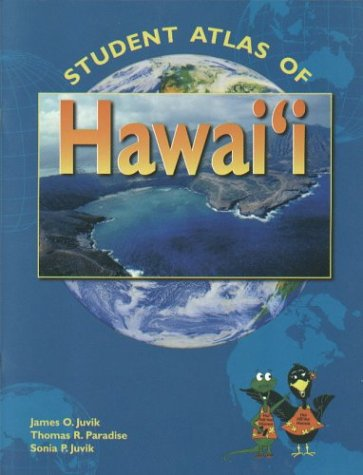 Student Atlas of Hawaii - James O. Juvik; Thomas Paradise; Sonia P. Juvik