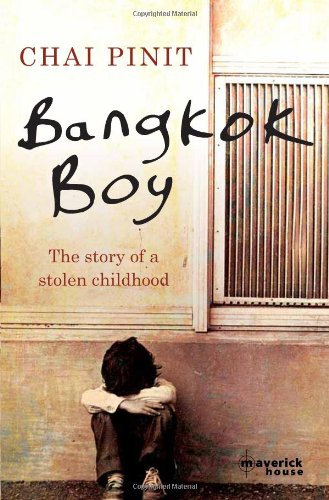 Bangkok Boy: The Story of a Stolen Childhood - Chai Pinit