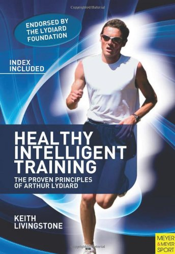 Healthy Intelligent Training: The Proven Principles of Arthur Lydiard - Keith Livingstone