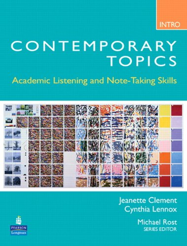 Contemporary Topics Intro: Academic Listening and Note-Taking Skills - Jeanette Clement; Cynthia Lennox
