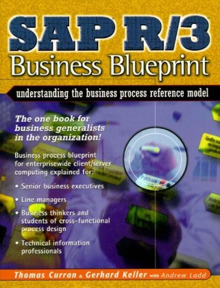 SAP R/3 Business Blueprint: Understanding Enterprise Supply Chain Management (2nd Edition) - Thomas A. Curran; Andrew Ladd