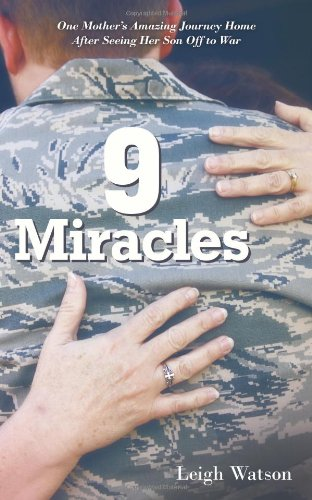 9 Miracles: One Mother's Amazing Journey Home after Seeing Her Son off to War - Leigh Watson