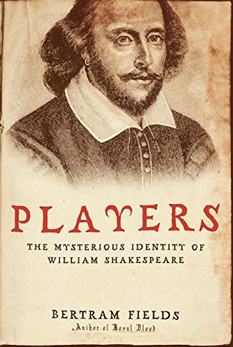 Players: The Mysterious Identity of William Shakespeare - Bertram Fields