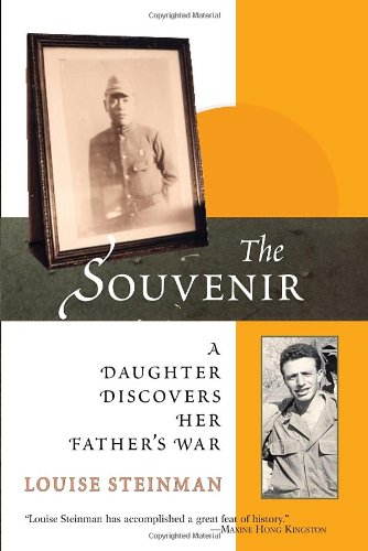 The Souvenir: A Daughter Discovers Her Father's War - Louise Steinman