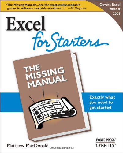 Excel 2003 for Starters: The Missing Manual - Matthew MacDonald