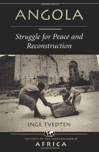Angola: Struggle For Peace And Reconstruction (Nations of the Modern World: Africa) - Inge Tvedten