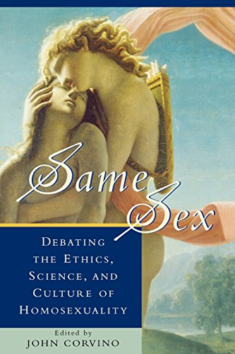 Same Sex: Debating the Ethics, Science, and Culture of Homosexuality (Studies in Social, Political, and Legal Philosophy) - John Corvino; Daryl J. Bem professor emeritus of psychology Cornell University; John Boswell; David Bradshaw;