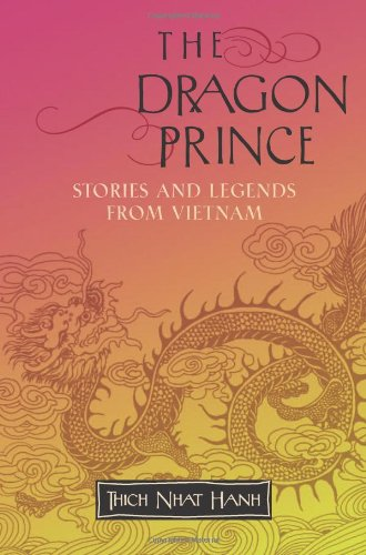 The Dragon Prince: Stories and Legends from Vietnam - Thich Nhat Hanh