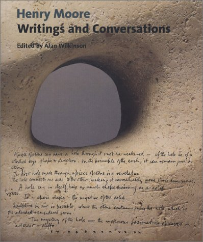 Henry Moore: Writings and Conversations (Documents of Twentieth-Century Art) - Henry Moore