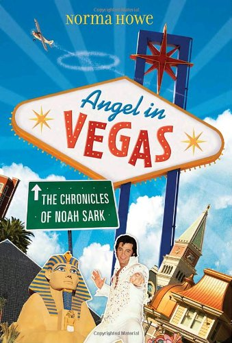 Angel in Vegas: The Chronicles of Noah Sark - Norma Howe