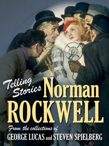 Telling Stories: Norman Rockwell from the Collections of George Lucas and Steven Spielberg - Virginia Mecklenburg; Todd McCarthy