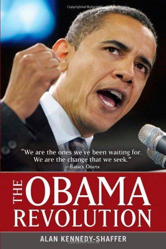 The Obama Revolution - Alan Kennedy-Shaffer
