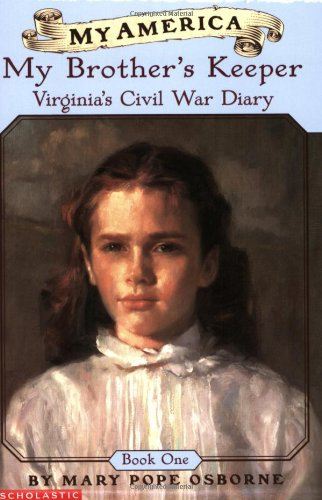 My America: My Brother's Keeper: Virginia's Civil War Diary, Book One - Mary Pope Osborne