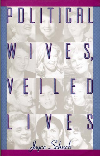 Political Wives, Veiled Lives - Joyce Schuck