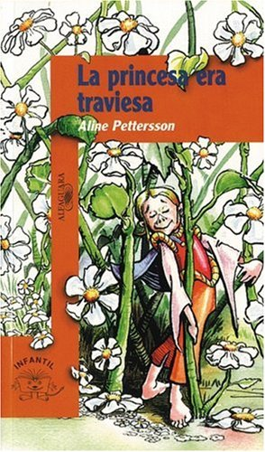 La Princesa era traviesa/ The Naughty Princess (Naranja/ Orange) (Spanish Edition) - Aline Petterson