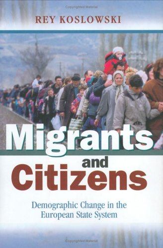 Migrants and Citizens: Demographic Change in the European State System - Rey Koslowski