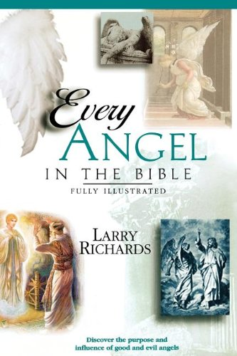 Every Angel In The Bible - Larry Richards