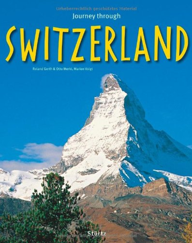 Journey Through Switzerland (Journey Through series) - Otto Merki; Marion Voigt