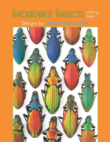 Incredible Insects: Designs by Christopher Marley Coloring Book - Christopher Marley; Pomegranate