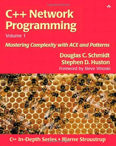 C++ Network Programming, Volume I: Mastering Complexity with ACE and Patterns - Douglas C. Schmidt, Stephen D. Huston